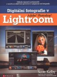 Digitální fotografie v Adobe Photoshop Lightroom - Scott Kelby
