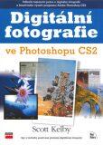 Digitální fotografie ve Photoshopu CS2 - Scott Kelby