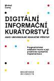 Digitální informační kurátorství jako univerzální edukační přístup - Michal Černý