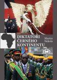 Diktátoři černého kontinentu - PhDr. Martin Nekola,  Ph.D
