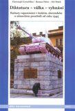 Diktatura - válka - vyhnání - Roman Holec,  Jiří Pešek, ...