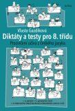 Diktáty a testy pro 8. třídu - Procvičení učiva z ČJ - Vlasta Gazdíková