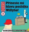 Dilbert 2 - Přineste mi hlavu poslíčka Willyho! - Scott Adams