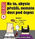 Dilbert 4 - Na to, abyste přežili, nemáte dost pod čepicí - Scott Adams
