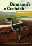 Dinosauři v Čechách - Vladimír Socha, ...