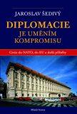 Diplomacie je uměním kompromisu - Jaroslav Šedivý