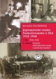 Diplomatické vztahy Československa a USA 1918–1968 - Milada Polišenská