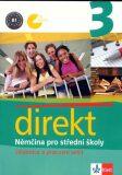 Direkt 3 – Němčina pro SŠ - Učebnice a pracovní sešit - Giorgio Motta, ...
