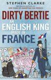 Dirty Bertie - Stephen Clarke