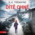 Dítě ohně - S. K.  Tremayne