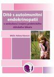 Dítě s autoimunitní endokrinopatií - Helena Vávrová