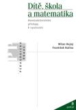 Dítě, škola a matematika - František Kuřina, ...