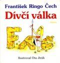 Dívčí válka - František Ringo Čech, ...