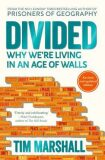 Divided : Why We´re Living in an Age of Walls - Tim Marshall