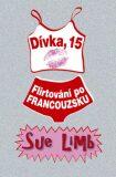 Dívka 15: Flirtování po francouzsku - Sue Limb