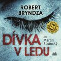 Dívka v ledu - CD (Čte Martin Stránský) - Robert Bryndza