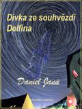 Dívka ze souhvězdí Delfína - Daniel  Janů