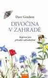 Divočina v zahradě - Dave Goulson