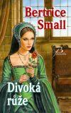 Divoká růže - Bertrice Small