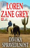 Divoká spravedlnost - Loren Zane Grey