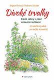 Divoké trvalky - Krásné záhony s planě rostoucími rostlinami, 22 návrhů výsadeb pro každé stanoviště - Brigitte Kleinod, ...