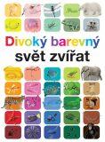 Divoký barevný svět zvířat - Anita Ganeriová