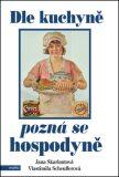 Dle kuchyně pozná se hospodyně - Jana Skarlantová, ...