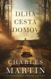 Dlhá cesta domov - Charles Martin