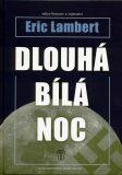 Dlouhá bílá noc - Eric Lambert