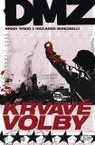 DMZ 6: Krvavé volby - Brian Wood, ...