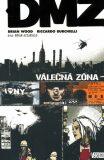 DMZ: Válečná zóna - Brian Wood, ...