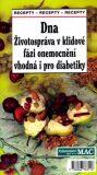 Dna Životospráva v klidové fázi onemocnění vhodná i pro diabetiky - Jaroslava Kreuzbergová