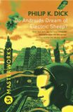 Do Androids Dream Of Electric Sheep? - Philip K. Dick