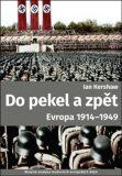 Do pekel a zpět: Evropa 1914-1949 - Ian Kershaw