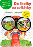 Do školky za zvířátky - Eva Svobodová, ...