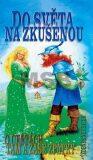 Do světa na zkušenou - Zdeněk Neubauer