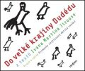 Do velké krajiny Dudédu - Ivan Martin Jirous
