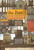 Do Židů - zmizelá Libeň v dramatickém textu Miroslava Bambuška - Olga Vlčková, ...