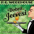 Dobrá, Jeevesi - P.G. Wodehouse