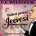 Dobrá práce, Jeevesi - P.G. Wodehouse