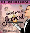 Dobrá práce, Jeevesi - Pelham Grenville Wodehouse