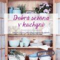 Dobrá sezóna v kuchyni - Denisa Sýkorová, ...