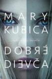 Dobré dievča - Mary Kubica