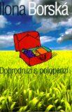 Dobrodruzi s polopenzí - Ilona Borská