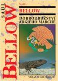 Dobrodružství Augieho Marche - Saul Bellow