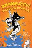 Dobrodružství báječných kamarádů - Jeff Kinney, Greg Heffley