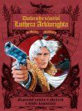 Dobrodružství Luthera Arkwrighta - Bryan Talbot, Dana Krejčová
