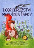Dobrodružství medvídka Ťapky - Jaroslav Stojan, ...