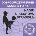 Dobrodružství Super mouchy Flyna - Nadir a plechová strašidla - Petr Doležal