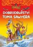 Dobrodružství Toma Sawyera - světová četba pro nejmenší - Mark Twain